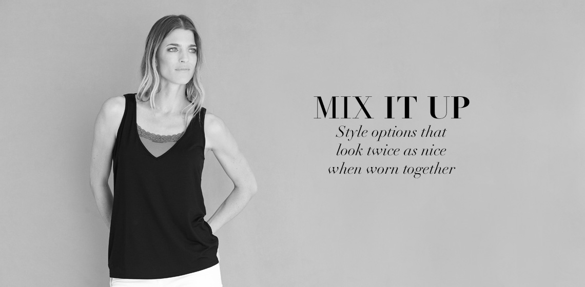 Mix It Up - Style options that look twice as nice when worn together